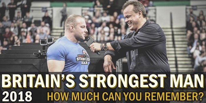 Britain's Strongest Man 2018 - Recap Quiz