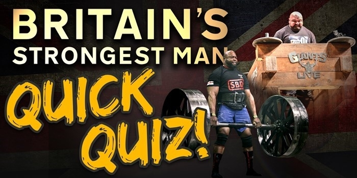 Britain's Strongest Man Quick Quiz