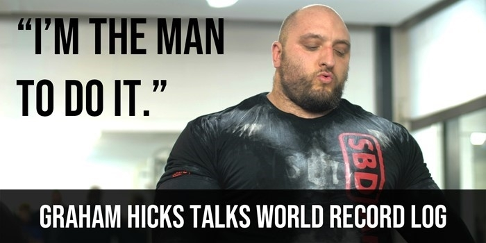 """I'm the man to do it!"" Graham Hicks talks World Record Log in latest Q&A"
