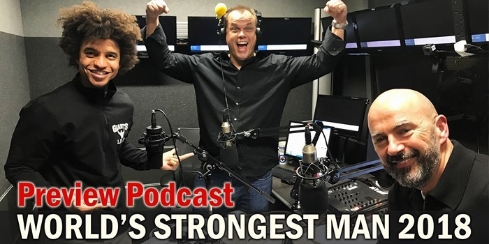 World's Strongest Man 2018 Preview Podcast
